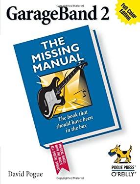 Garageband 2: The Missing Manual 9780596100353
