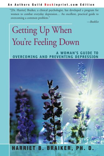 Getting Up When You're Feeling Down: A Woman's Guide to Overcoming and Preventing Depression 9780595182725