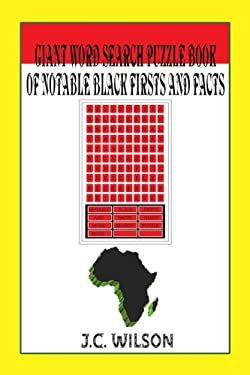 Giant Word Search Puzzle Book of Notable Black Firsts and Facts 9780595347285