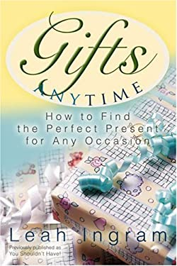 Gifts Anytime: How to Find the Perfect Present for Any Occasion