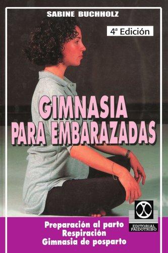 Gimnasia Para Embarazadas: Preparacion Al Parto Respiracion Gimnasia de Posparto 9780595207503
