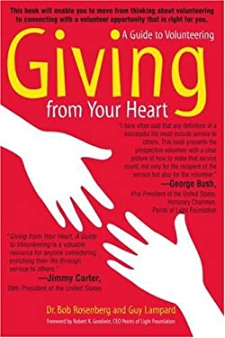 Giving from Your Heart: A Guide to Volunteering 9780595340248