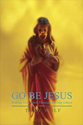 Go Be Jesus: Making Your Mark Through Serving Others