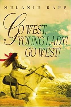 Go West, Young Lady! Go West! 9780595343874