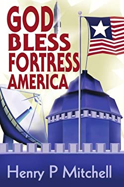 God Bless Fortress America 9780595235223