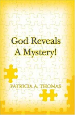 God Reveals a Mystery! 9780595402212