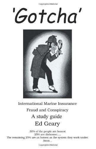 'Gotcha': International Marine Insurance Fraud and Conspiracy 9780595327409