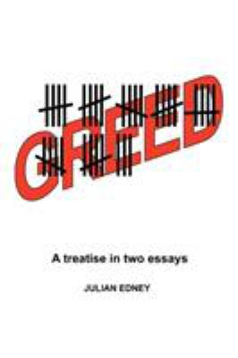 Greed: A Treatise in Two Essays 9780595360000