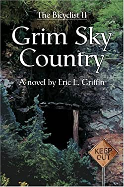 Grim Sky Country: The Bicyclist II 9780595348961