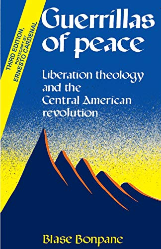 Guerrillas of Peace: Liberation Theology and the Central American Revolution 9780595004188