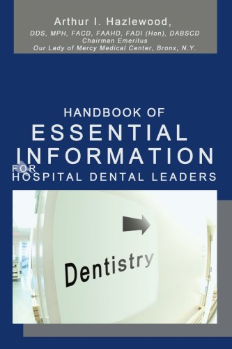 Handbook of Essential Information for Hospital Dental Leaders 9780595468836