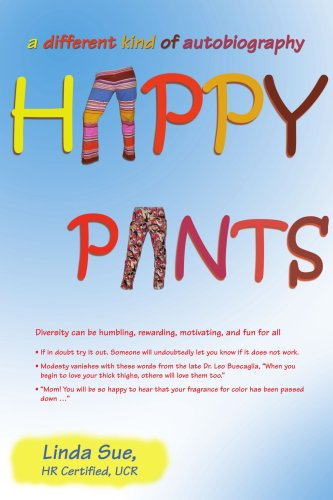 Happy Pants: A Different Kind of Autobiography 9780595472833