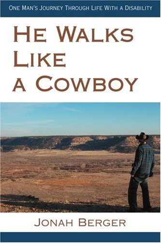 He Walks Like a Cowboy: One Man's Journey Through Life with a Disability 9780595471683
