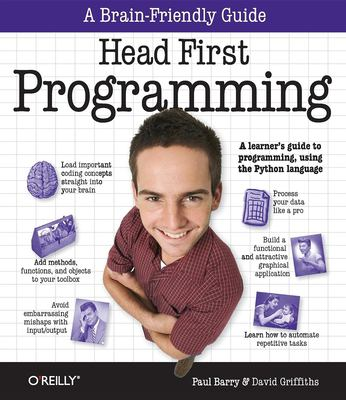 Head First Programming: A Learner's Guide to Programming Using the Python Language 9780596802370