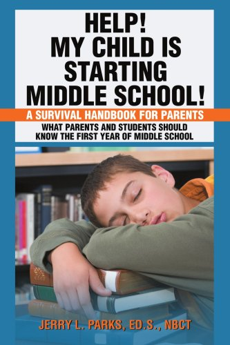 Help! My Child Is Starting Middle School!: A Survival Handbook for Parents 9780595465293