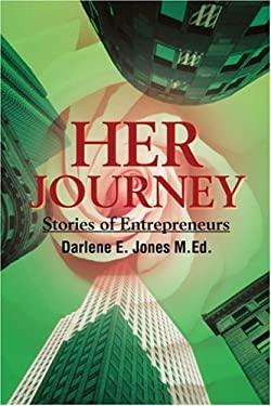 Her Journey: Stories of Entrepreneurs 9780595166558
