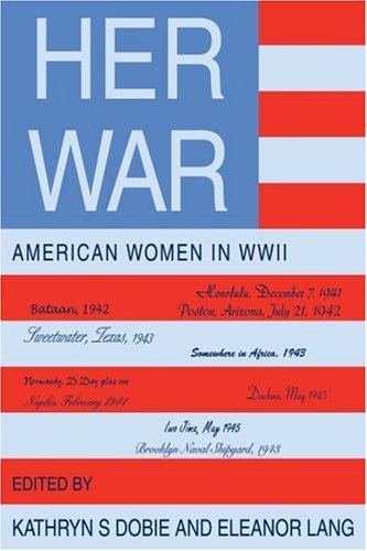 Her War: American Women in WWII 9780595303731
