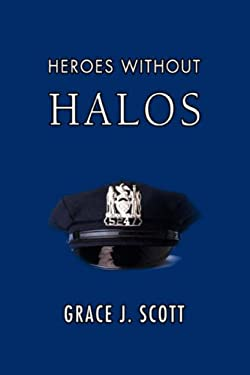 Heroes Without Halos 9780595520619