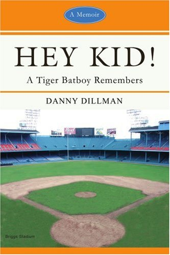 Hey Kid!: A Tiger Batboy Remembers 9780595418497