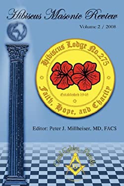 Hibiscus Masonic Review: Volume 2 / 2008 9780595509720