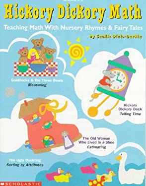 Hickory Dickory Math: Teaching Math with Nursery Rhymes and Fairy Tales 9780590065412