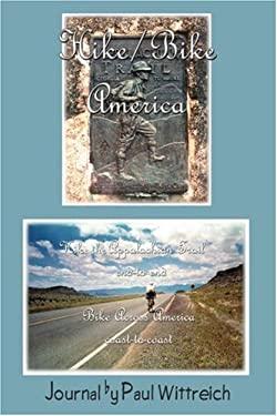Hike/Bike America: Hike the Appalachian Trail End-To-End Bike Across America Coast-To-Coast 9780595253166