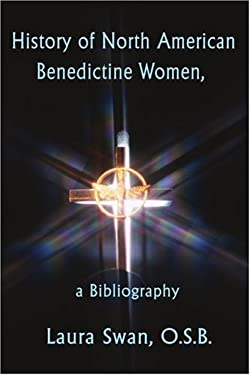 History of North American Benedictine Women,: A Bibliography 9780595196166