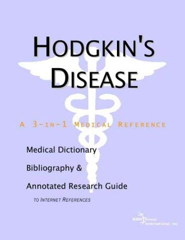 Hodgkin's Disease - A Medical Dictionary, Bibliography, and Annotated Research Guide to Internet References 9780597839276