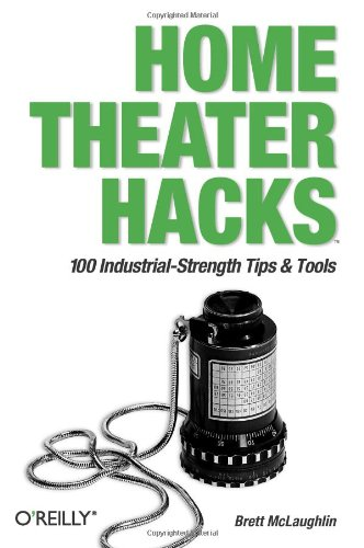 Home Theater Hacks: 100 Industrial-Strength Tips & Tools 9780596007041