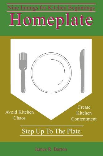Homeplate: Nine Innings for Kitchen Beginnings 9780595454402