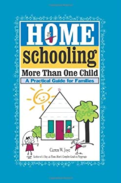 Homeschooling More Than One Child: A Practical Guide for Families 9780595342594