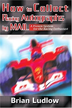 How to Collect Racing Autographs by Mail: A Proven System for the Racing Enthusiast