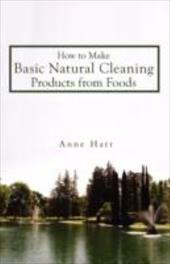 How to Make Basic Natural Cleaning Products from Foods 2165822