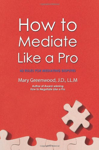 How to Mediate Like a Pro: 42 Rules for Mediating Disputes 9780595469628