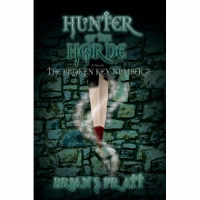 Hunter of the Horde: The Broken Key #2 9780595446735