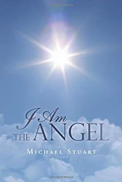 I Am the Angel 9780595485031
