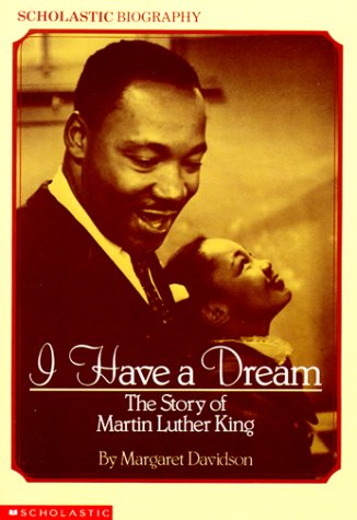 I Have a Dream: The Story of Martin Luther King: The Story of Martin Luther King