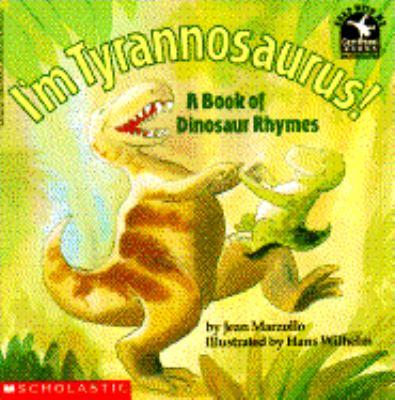 I'm Tyrannosaurus!: A Book of Dinosaur Rhymes 9780590446419