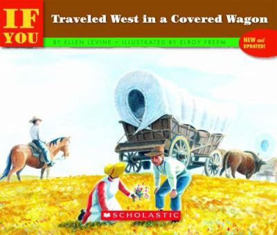 If You Traveled West in a Covered Wagon 9780590451581