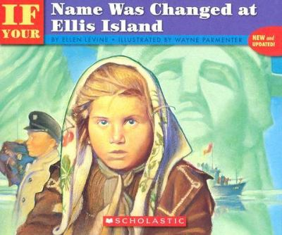 If Your Name Was Changed at Ellis Island 9780590438292