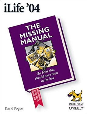 Ilife '04: The Missing Manual: The Missing Manual 9780596006945