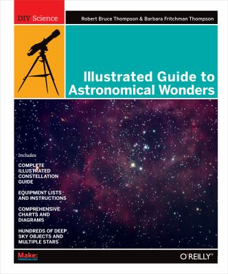 Illustrated Guide to Astronomical Wonders 9780596526856