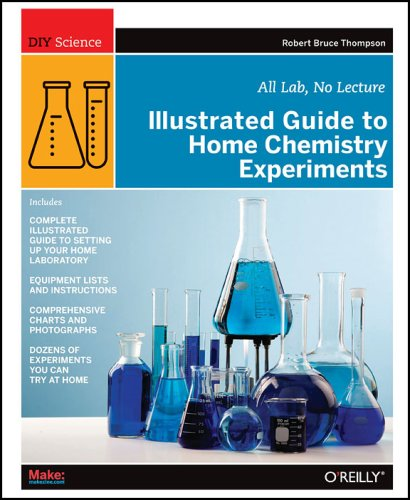 Illustrated Guide to Home Chemistry Experiments: All Lab, No Lecture 9780596514921