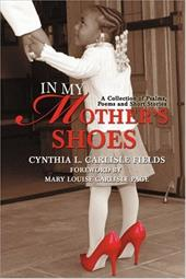In My Mother's Shoes: A Collection of Psalms, Poems and Short Stories 2159952
