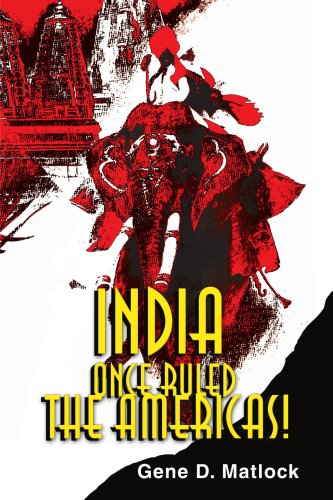 India Once Ruled the Americas! 9780595134687