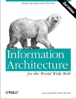 Information Architecture for the World Wide Web 9780596527341