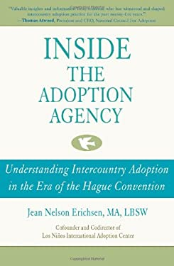 Inside the Adoption Agency: Understanding Intercountry Adoption in the Era of the Hague Convention 9780595402069