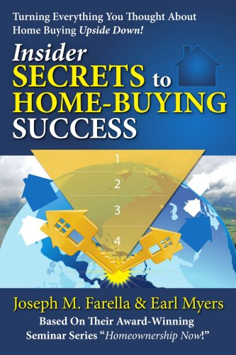 Insider Secrets to Home-Buying Success: Turning Everything You Ever Thought about Home Buying Upside Down! 9780595430284