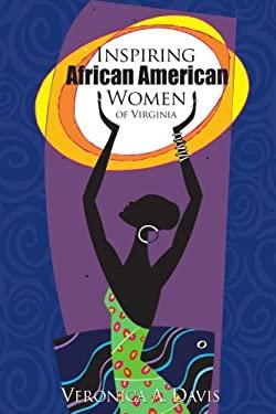 Inspiring African American Women of Virginia 9780595347308
