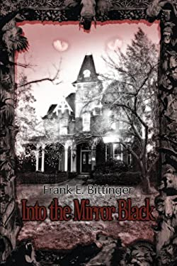 Into the Mirror Black 9780595388776